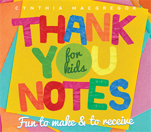 Thank You Notes for Kids: Fun to Make & to Receive